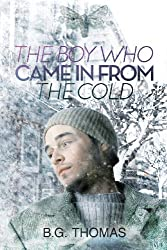 The Boy Who Came in from the Cold by B. G. Thomas (2013-05-29)