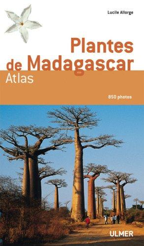 Plantes de Madagascar- Atlas