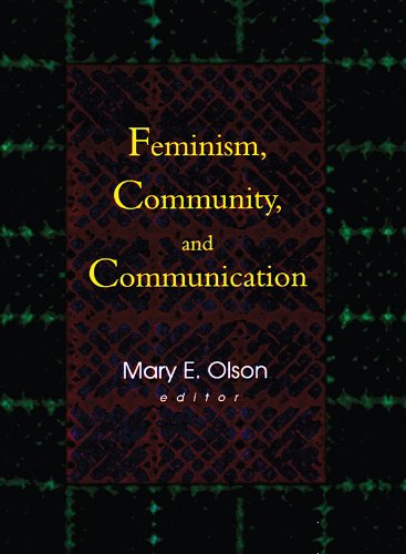 Feminism, Community, and Communication por Betty Mackune-Karrer