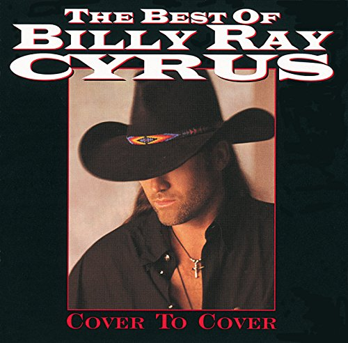 The Best Of Billy Ray Cyrus: C...