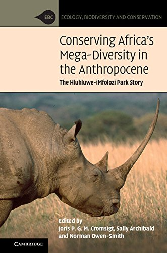 Conserving Africa's Mega-Diversity in the Anthropocene: The Hluhluwe-iMfolozi Park Story (Ecology, Biodiversity and Conservation)