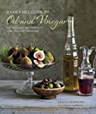 A Gourmet Guide to Oil and Vinegar - Discover and explore the world's finest speciality seasonings