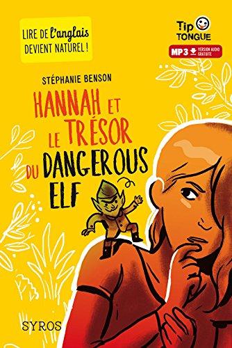 Hannah et le trésor du Dangerous Elf - collection Tip Tongue - A1 découverte - dès 10 ans par Stéphanie Benson