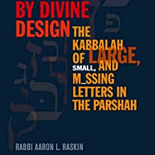 By Divine Design: The Kabbalah of Large, Small, and Missing Letters in the Parshah