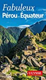 Fabuleux Pérou et Equateur