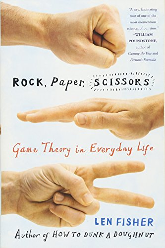 Rock, Paper, Scissors: Game Theory in Everyday Life por Len Fisher