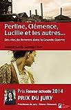 Perline, Clémence, Lucille et les autres... Des vies de femme dans la Grande Guerre - Format Kindle - 9782819503828 - 9,99 €