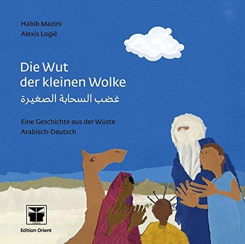Preisvergleich Produktbild Die Wut der kleinen Wolke (Arabisch-Deutsch): Eine Geschichte aus der Wüste