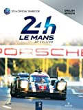 24 heures du Mans 84e édition : The Yearbook of the greatest endurance race in the world