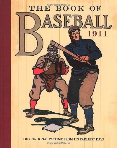 The Book of Baseball, 1911: Our National Pastime from Its Earliest Days (Dover Baseball) by Patten, William, McSpadden, J. Walker (2010) Hardcover