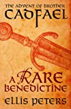 A Rare Benedictine: The Advent Of Brother Cadfael (The Cadfael Chronicles)