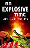 An Explosive Time (The Celtic Cousins' Adventures) by Julia Hughes