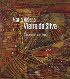 Maria Helena Vieira da Silva - L'espace en jeu