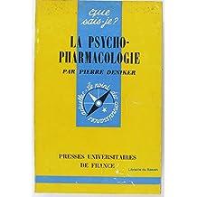 La psycho-pharmacologie.