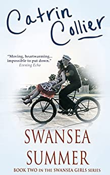 Swansea Summer: A gloriously nostalgic tale set in the 1950s (Swansea Girls Trilogy Book 2) by [Collier, Catrin]