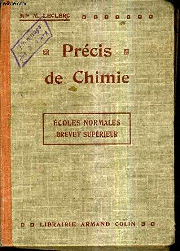 PRECIS DE CHIMIE POUR LE BREVET SUPERIEUR - INITIATION A LA RESOLUTION DES PROBLEMES DE CHIMIE A L'USAGE DES ELEVES DES ECOLES NORMALES PRIMAIRES DES CANDIDATS AU BREVET SUPERIEUR DES ELEVES DES ECOLES PRIMAIRES SUPERIEURES.