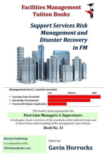 Recovery Series (Contribute to Disaster Recovery and Contingency Planning: Support Services Risk Management and Disaster Recovery (One of a series of books for the FM industry, Band 31))