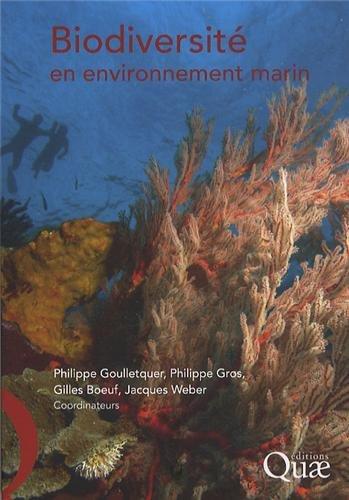 Biodiversité en environnement marin : Synthèse et recommandations en sciences environnementales et humaines par Philippe Goulletquer