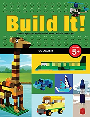Build It! Volume 3: Make Supercool Models with Your Lego(r)