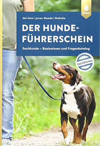 Der Hundeführerschein - Das Original: Sachkunde - Basiswissen und Fragenkatalog