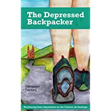 The Depressed Backpacker: Recovering from Depression on the Camino de Santiago (English Edition)