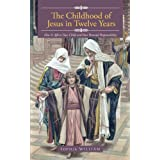 The Childhood Of Jesus In Twelve Years: How It Affects Your Child And Your Parental Responsibility