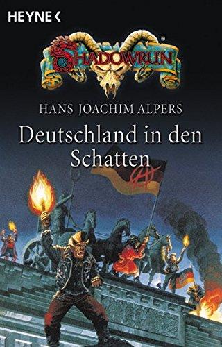 Deutschland in den Schatten: Drei Romane in einem Band (Heyne Science Fiction und Fantasy (06))