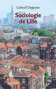 vignette de 'Sociologie de Lille (Collectif Degeyter)'