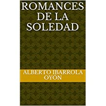 ROMANCES DE LA SOLEDAD (Spanish Edition)
