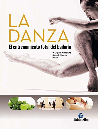 La danza: El entrenamiento total del bailarín (Deportes nº 1)