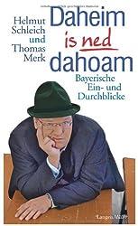 Daheim is ned dahoam. Bayerische Ein- und Durchblicke