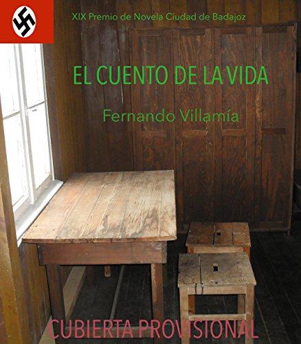 El cuento de la vida (Algaida Literaria - Premio De Novela Ciudad De Badajoz) por Fernando Villamía
