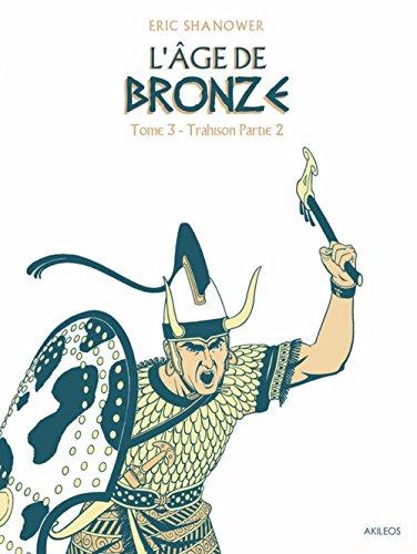 L'Age de bronze - tome 3 Trahison (1ere partie) (3)