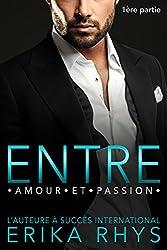 Entre amour et passion: 1ère partie: un triangle amoureux new romance (La série Entre amour et passion)