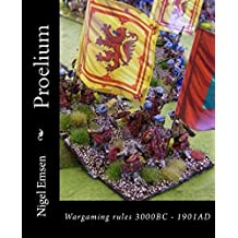 Proelium: Wargames rules 3000BC - 1901AD (Hordes of Models and Buckets of Dice Book 7)