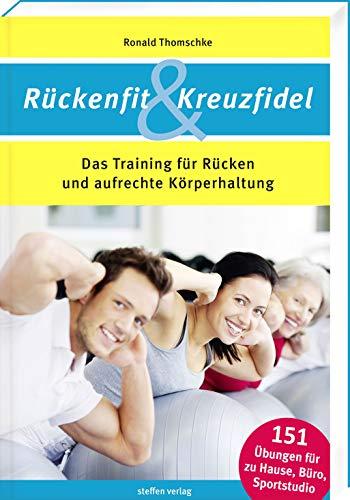 Rückenfit & Kreuzfidel: Das Training für Rücken und aufrechte Körperhaltung.