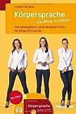 Körpersprache einfach nutzen: Eine Schauspielerin verrät die besten Tricks für Alltag, Flirt und Job von Yvonne de Bark (26. Februar 2014) Broschiert