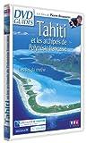 DVD Guides : Tahiti et les archipels de Polynésie française, les îles du mythe