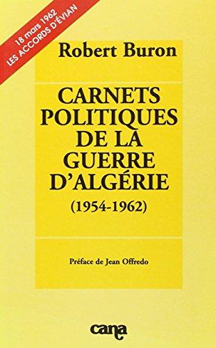 Carnets politiques de la guerre d'Algérie (1954-1962)