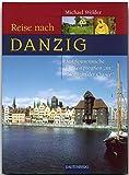Reise nach Danzig. Auf Spurensuche in Westpreußen und zur 'Königin der Ostsee' (Rautenberg)