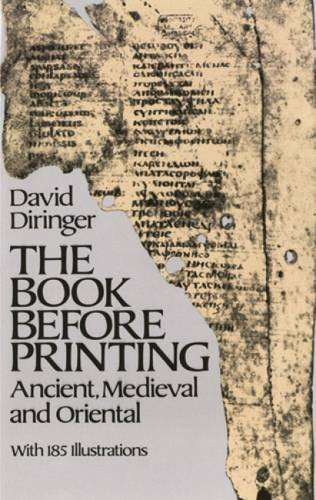 The Book Before Printing: Ancient, Mediaeval and Oriental (Lettering, Calligraphy, Typography)