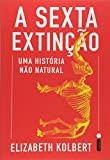 A Sexta Extinção. Uma Historia não Natural (Em Portuguese do Brasil)