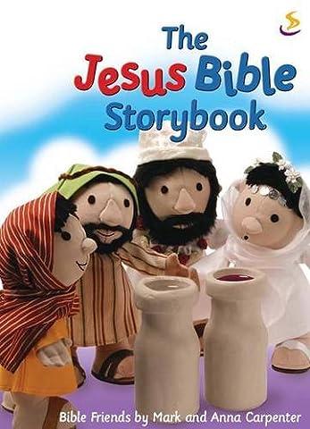 The Jesus Bible Storybook (The Bible storybook range)