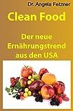 Clean Food - Der neue Ernährungstrend aus den USA