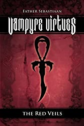 Vampyre Virtues; The Red Veils by Father Sebastiaan (2011-09-08)