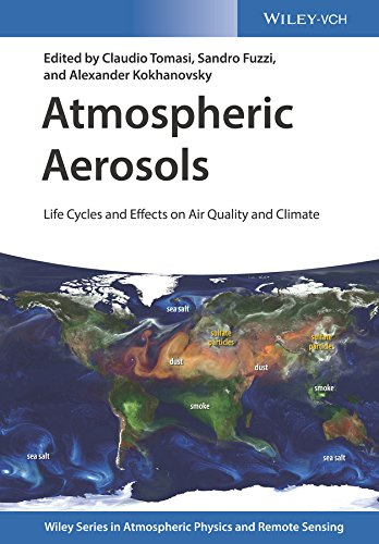 Atmospheric Aerosols: Life Cycles and Effects on Air Quality and Climate (Wiley Series in Atmospheric Physics and Remote Sensing) (English Edition)