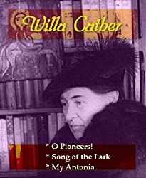 O Pioneers! PLUS Song of the Lark & My Antonia (English Edition)