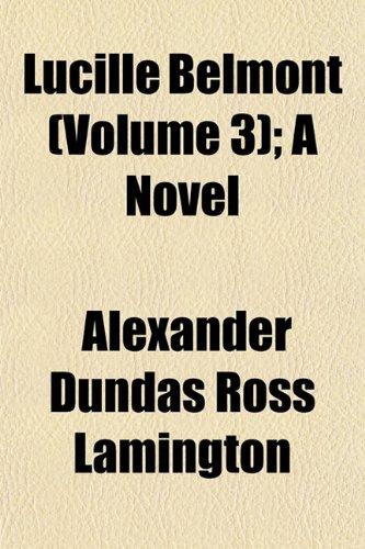 Lucille Belmont (Volume 3); A Novel