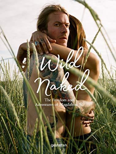 Wild Naked - the Magdalena Expérience par Magdalena Wosinska
