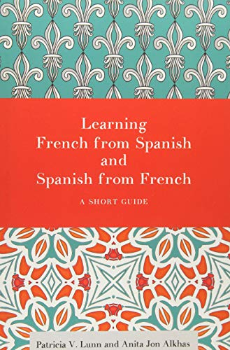 Learning French from Spanish and Spanish from French: A Short Guide por Patricia V. Lunn